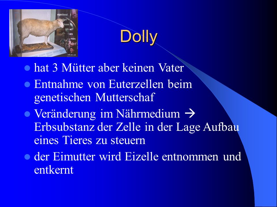 Dolly hat 3 Mütter aber keinen Vater