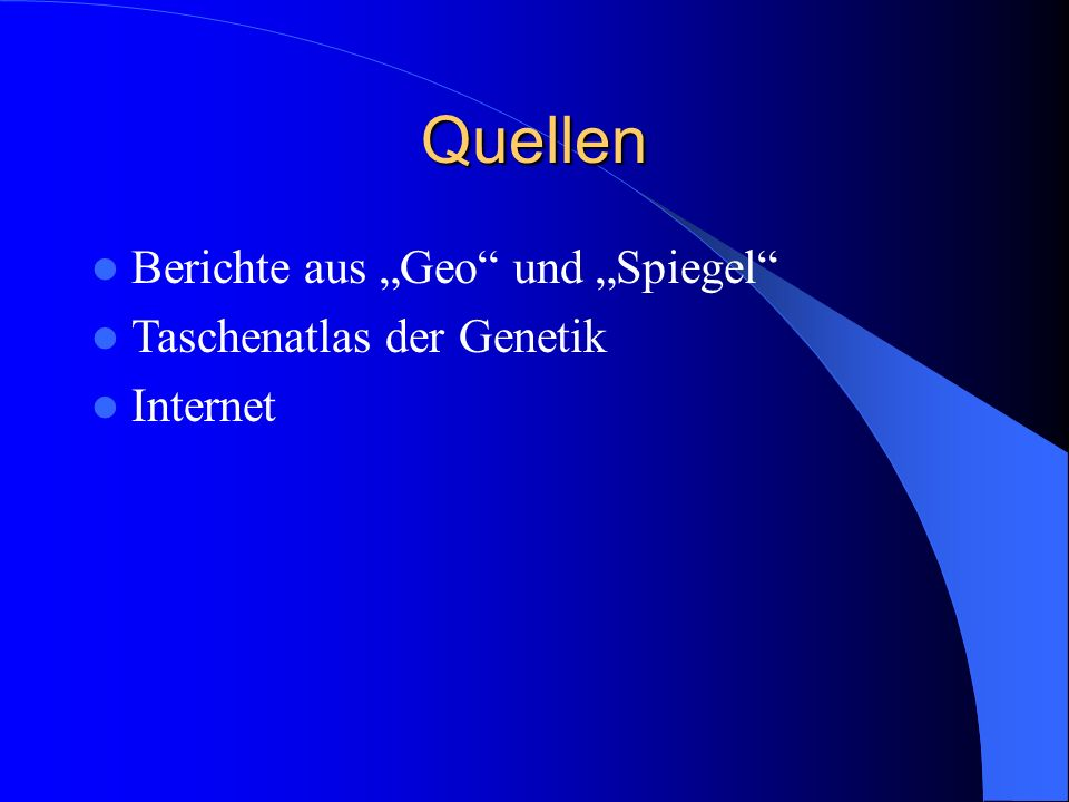"""Quellen Berichte aus """"Geo und """"Spiegel Taschenatlas der Genetik"""