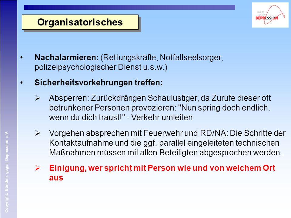 Organisatorisches Nachalarmieren: (Rettungskräfte, Notfallseelsorger, polizeipsychologischer Dienst u.s.w.)