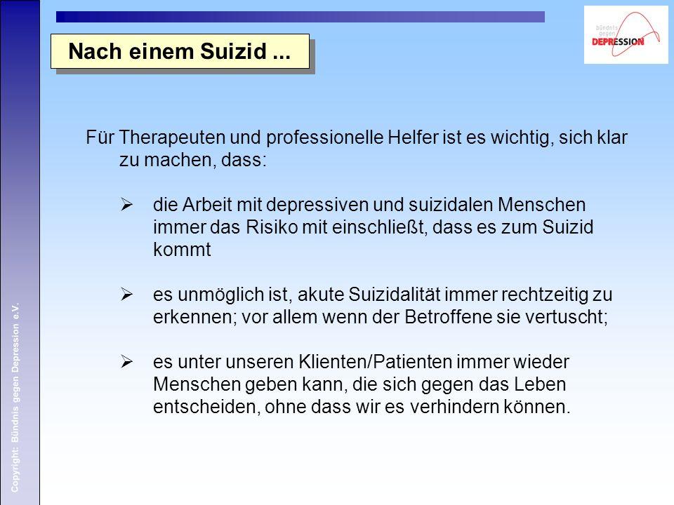 Nach einem Suizid ... Für Therapeuten und professionelle Helfer ist es wichtig, sich klar zu machen, dass: