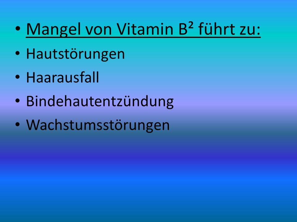 Mangel von Vitamin B² führt zu: