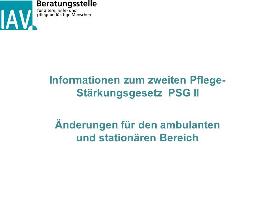 Informationen zum zweiten Pflege- Stärkungsgesetz PSG II