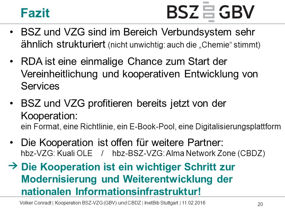 """Fazit BSZ und VZG sind im Bereich Verbundsystem sehr ähnlich strukturiert (nicht unwichtig: auch die """"Chemie stimmt)"""
