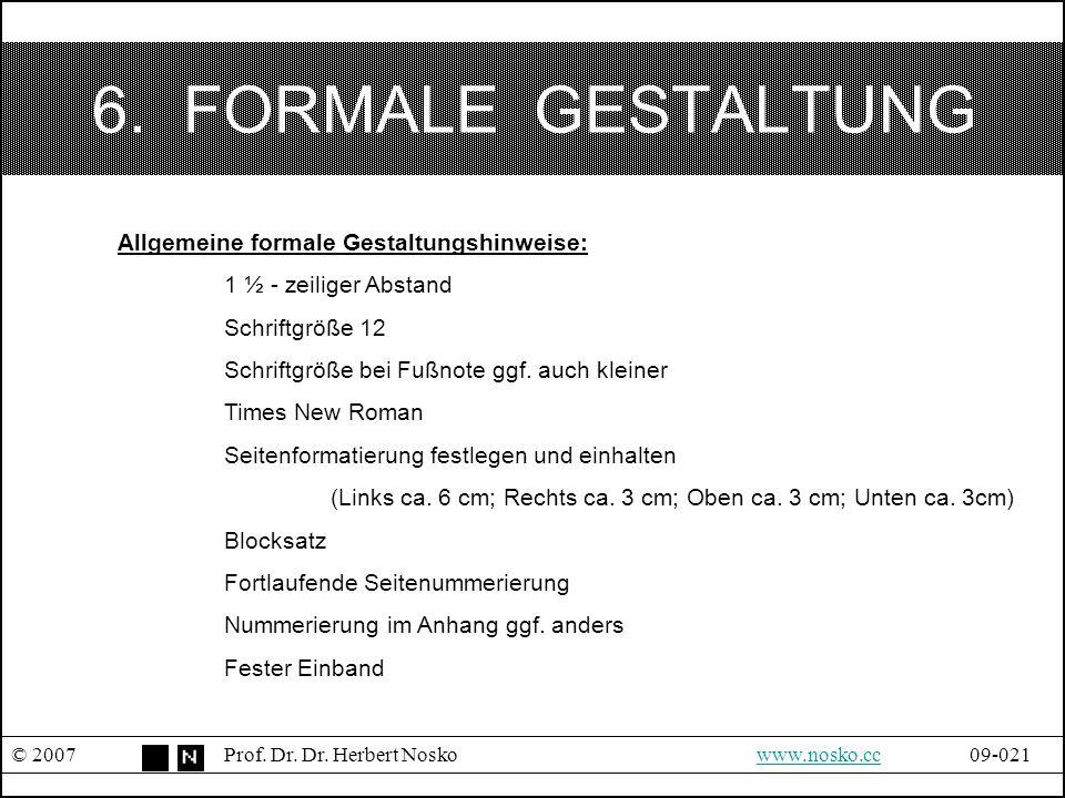 6. FORMALE GESTALTUNG Allgemeine formale Gestaltungshinweise: