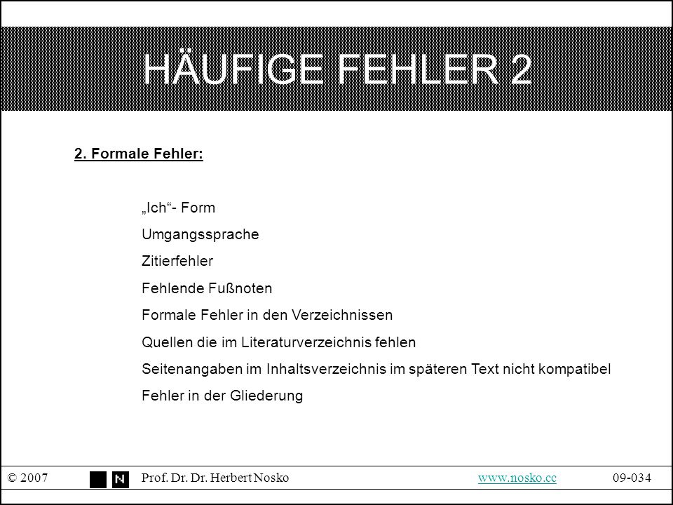 "HÄUFIGE FEHLER 2 2. Formale Fehler: ""Ich - Form Umgangssprache"