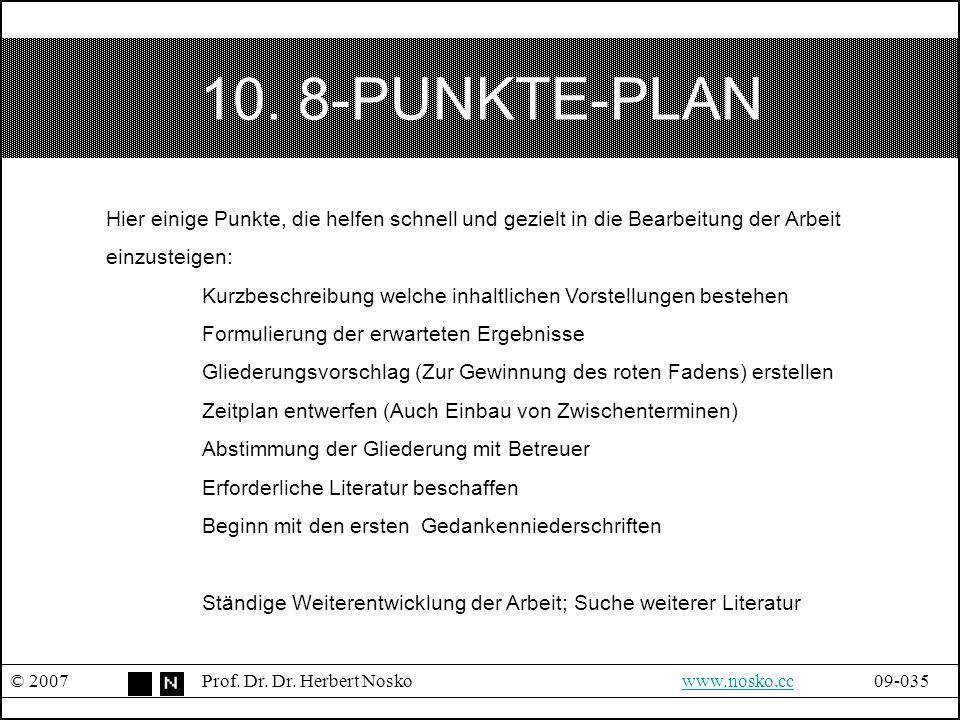 10. 8-PUNKTE-PLAN Hier einige Punkte, die helfen schnell und gezielt in die Bearbeitung der Arbeit.