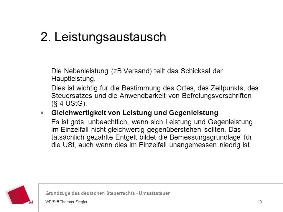 2. Leistungsaustausch Die Nebenleistung (zB Versand) teilt das Schicksal der Hauptleistung.