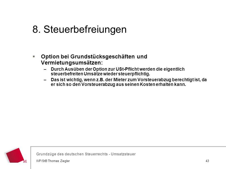 8. Steuerbefreiungen Option bei Grundstücksgeschäften und Vermietungsumsätzen: