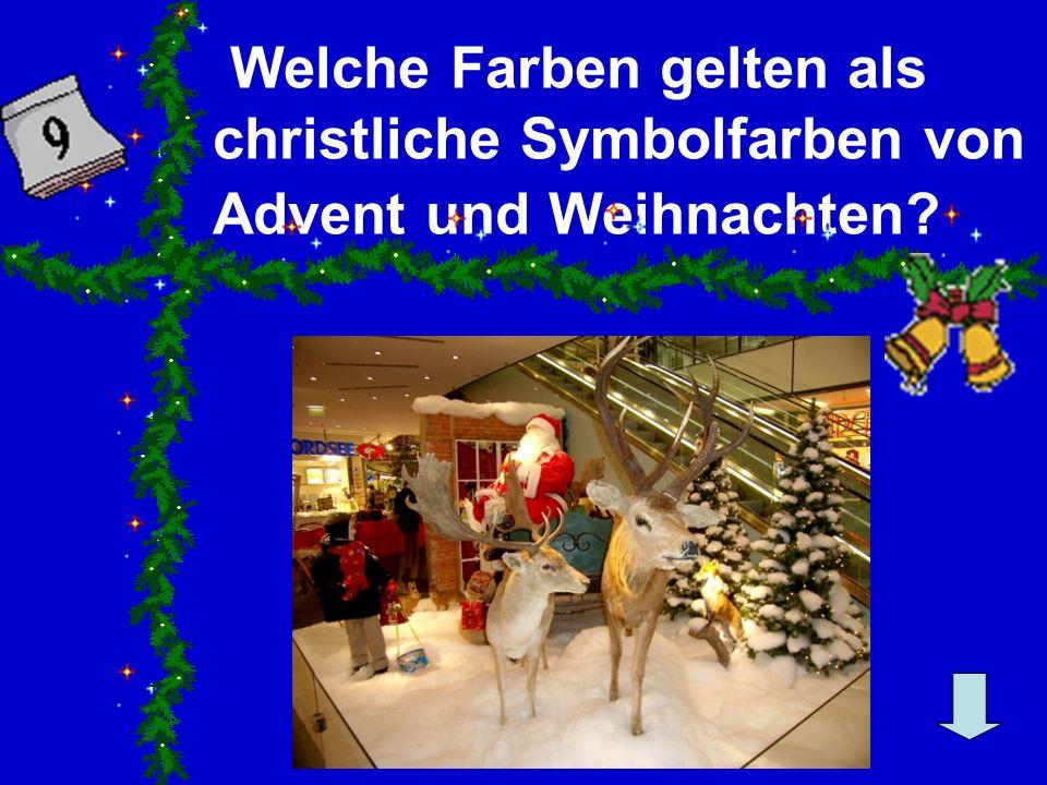 Welche Farben gelten als christliche Symbolfarben von Advent und Weihnachten