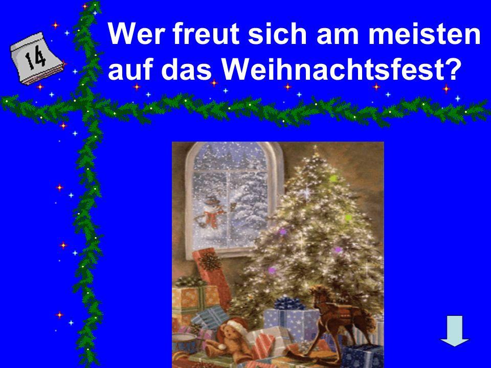 Wer freut sich am meisten auf das Weihnachtsfest