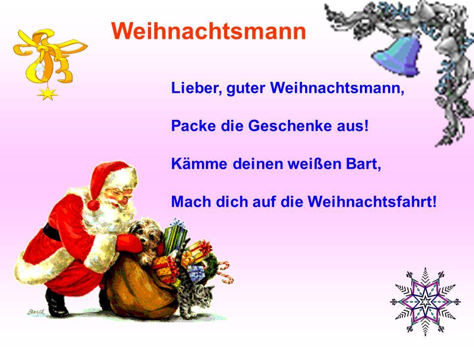 Weihnachtsmann Lieber, guter Weihnachtsmann, Packe die Geschenke aus!