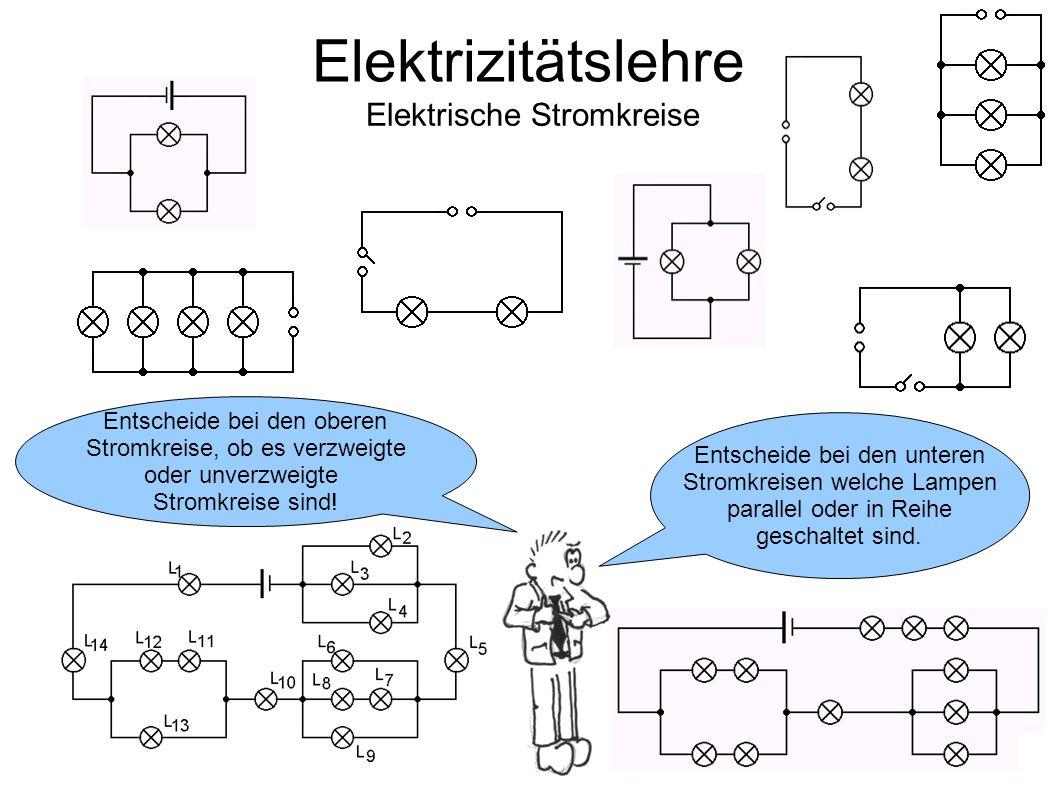 Elektrizitätslehre Elektrische Stromkreise Entscheide bei den oberen