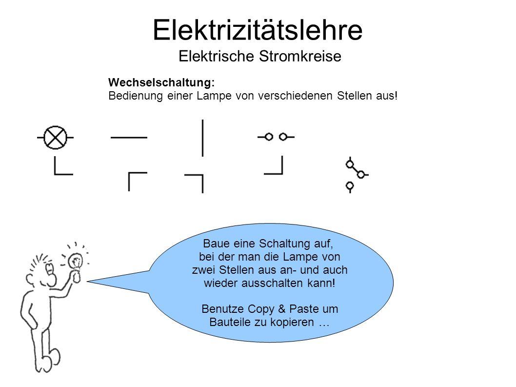 Elektrizitätslehre Elektrische Stromkreise Wechselschaltung: