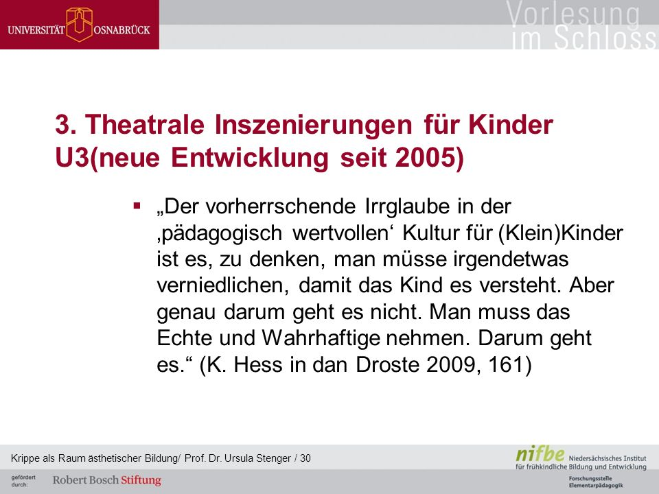 3. Theatrale Inszenierungen für Kinder U3(neue Entwicklung seit 2005)