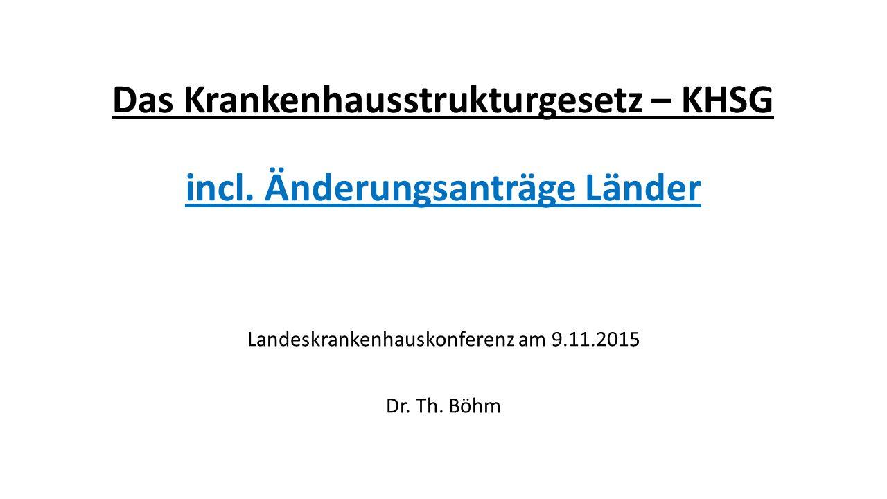 Das Krankenhausstrukturgesetz – KHSG incl. Änderungsanträge Länder