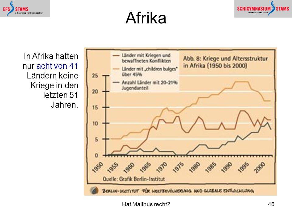 Afrika In Afrika hatten nur acht von 41 Ländern keine Kriege in den letzten 51 Jahren.