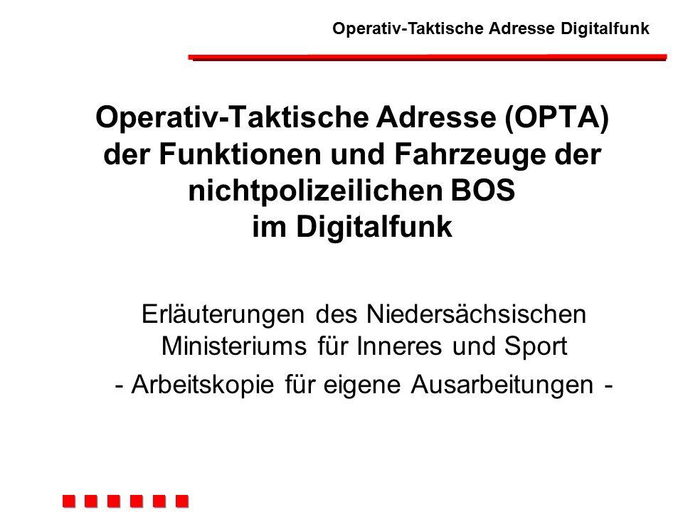 Operativ-Taktische Adresse (OPTA) der Funktionen und Fahrzeuge der nichtpolizeilichen BOS im Digitalfunk
