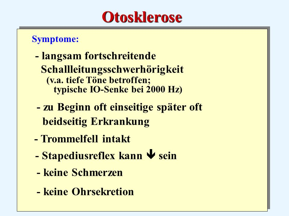 Otosklerose - langsam fortschreitende Schallleitungsschwerhörigkeit