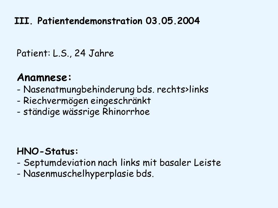 Anamnese: - Nasenatmungbehinderung bds. rechts>links
