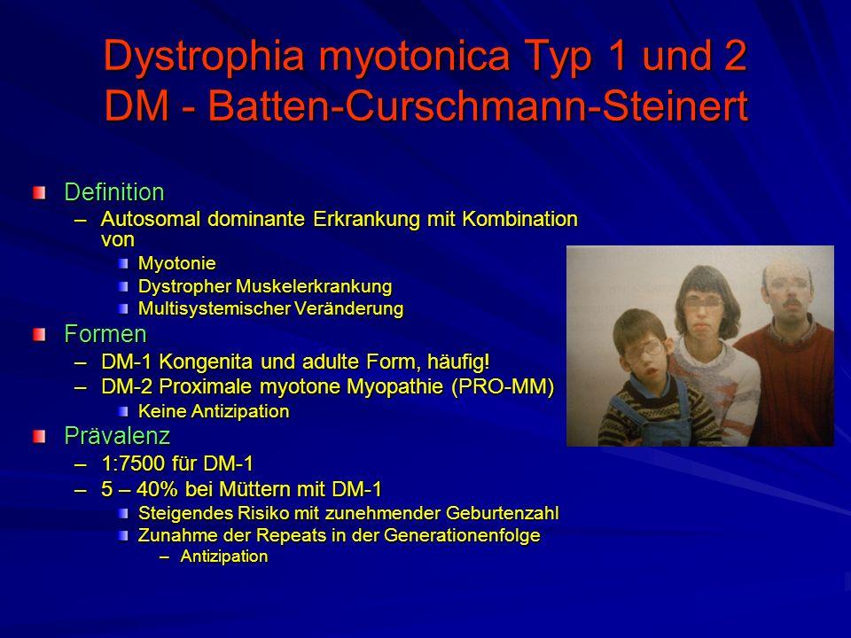 Dystrophia myotonica Typ 1 und 2 DM - Batten-Curschmann-Steinert