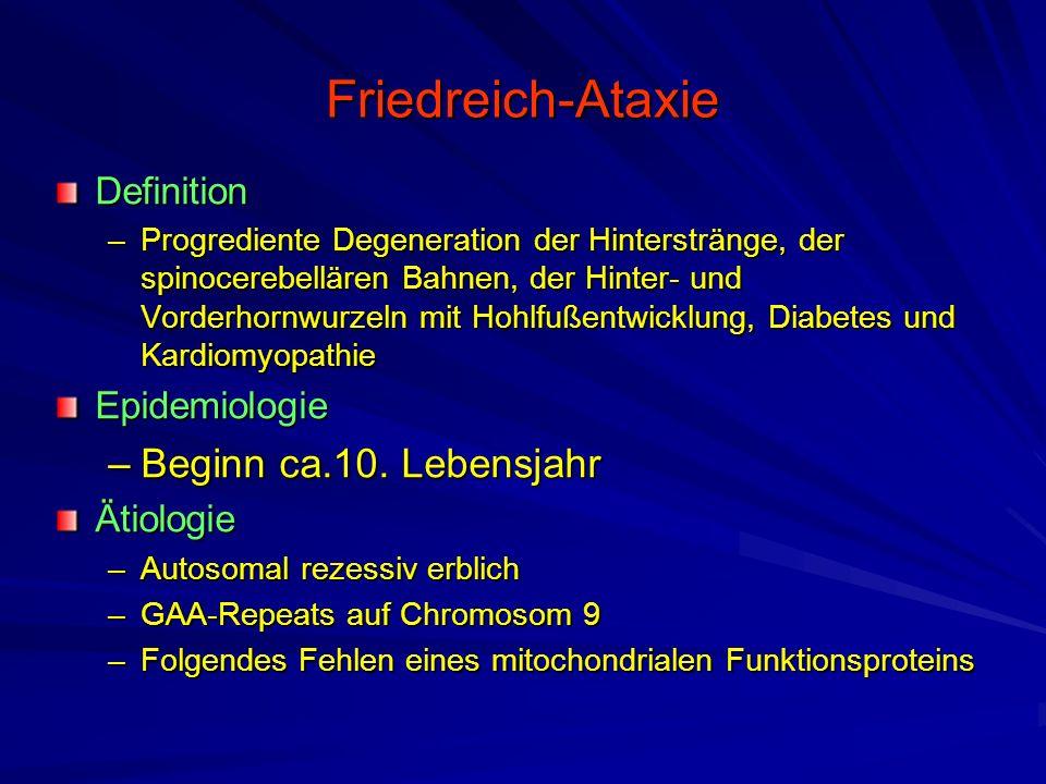 Friedreich-Ataxie Beginn ca.10. Lebensjahr Definition Epidemiologie