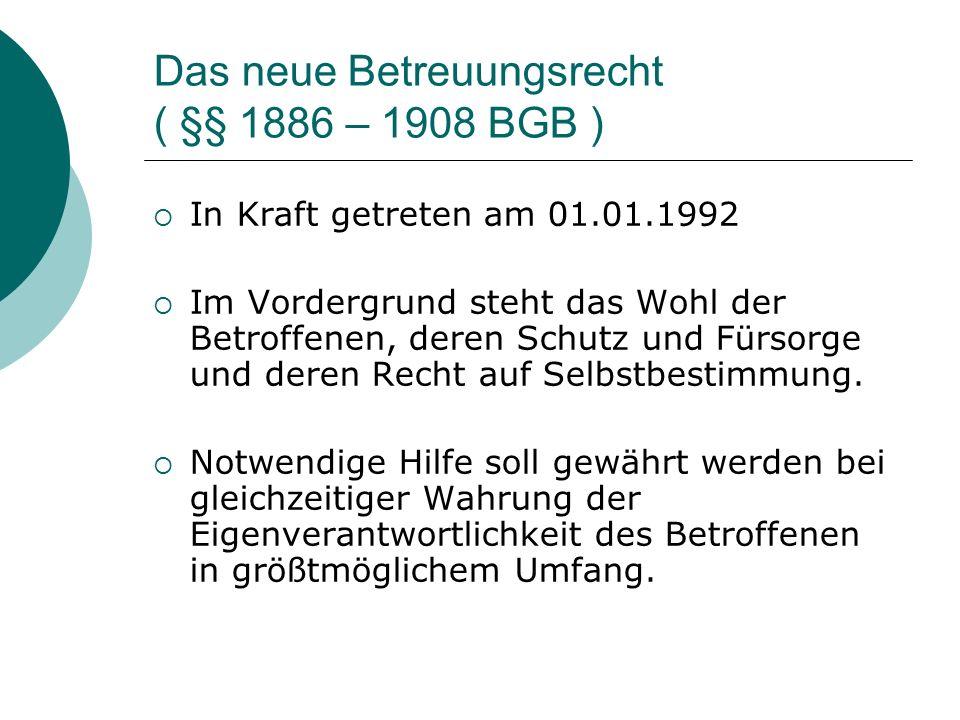 Das neue Betreuungsrecht ( §§ 1886 – 1908 BGB )