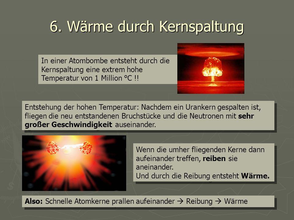 6. Wärme durch Kernspaltung