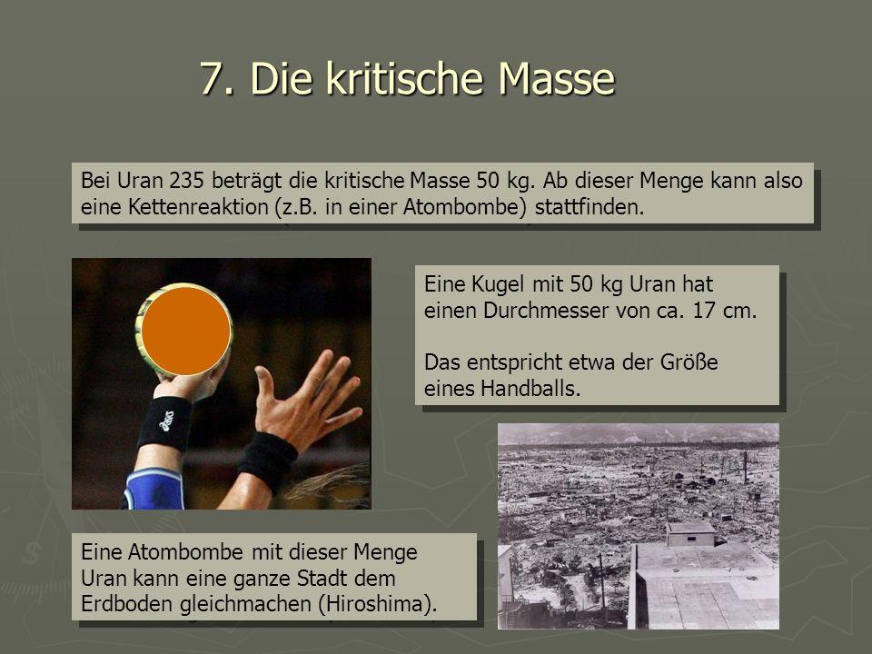 7. Die kritische Masse