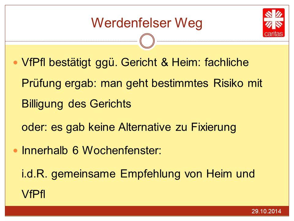 Werdenfelser Weg VfPfl bestätigt ggü. Gericht & Heim: fachliche Prüfung ergab: man geht bestimmtes Risiko mit Billigung des Gerichts.