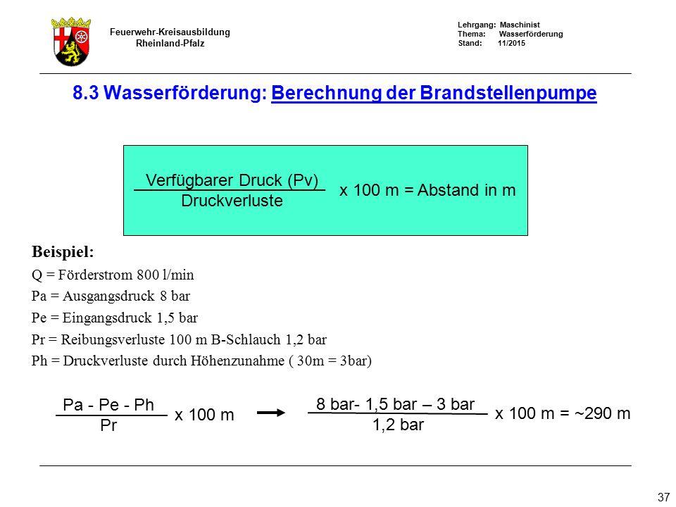 8.3 Wasserförderung: Berechnung der Brandstellenpumpe