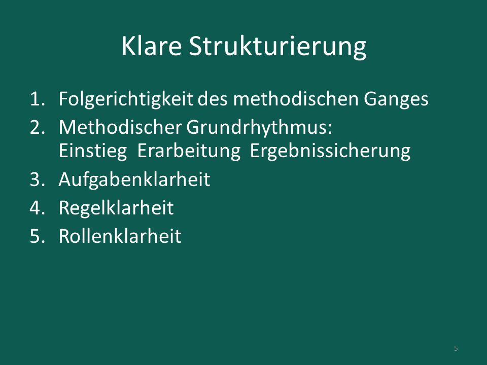 Klare Strukturierung Folgerichtigkeit des methodischen Ganges