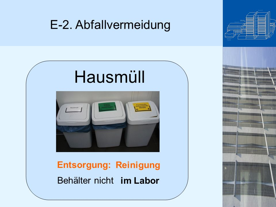 Hausmüll E-2. Abfallvermeidung Entsorgung: Reinigung Behälter nicht