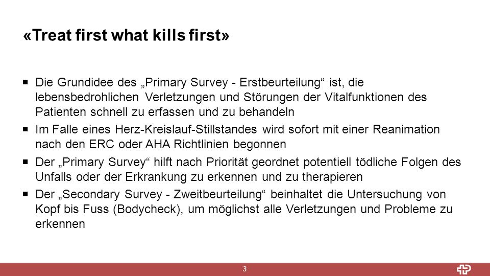 «Treat first what kills first»