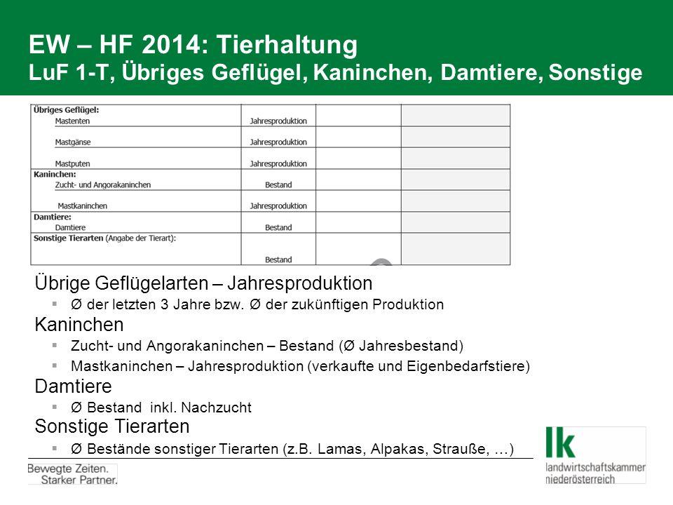 EW – HF 2014: Tierhaltung LuF 1-T, Übriges Geflügel, Kaninchen, Damtiere, Sonstige