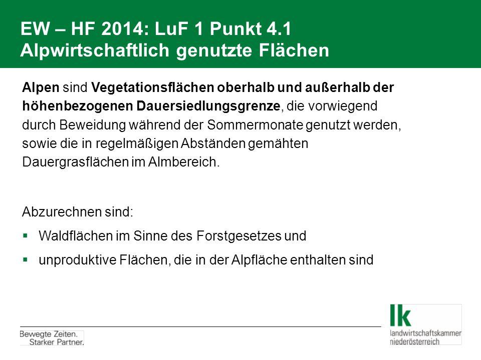 EW – HF 2014: LuF 1 Punkt 4.1 Alpwirtschaftlich genutzte Flächen