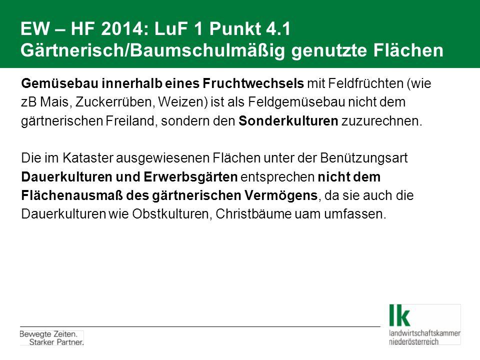 EW – HF 2014: LuF 1 Punkt 4.1 Gärtnerisch/Baumschulmäßig genutzte Flächen