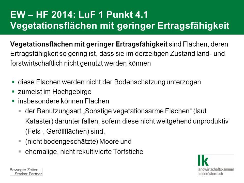 EW – HF 2014: LuF 1 Punkt 4.1 Vegetationsflächen mit geringer Ertragsfähigkeit