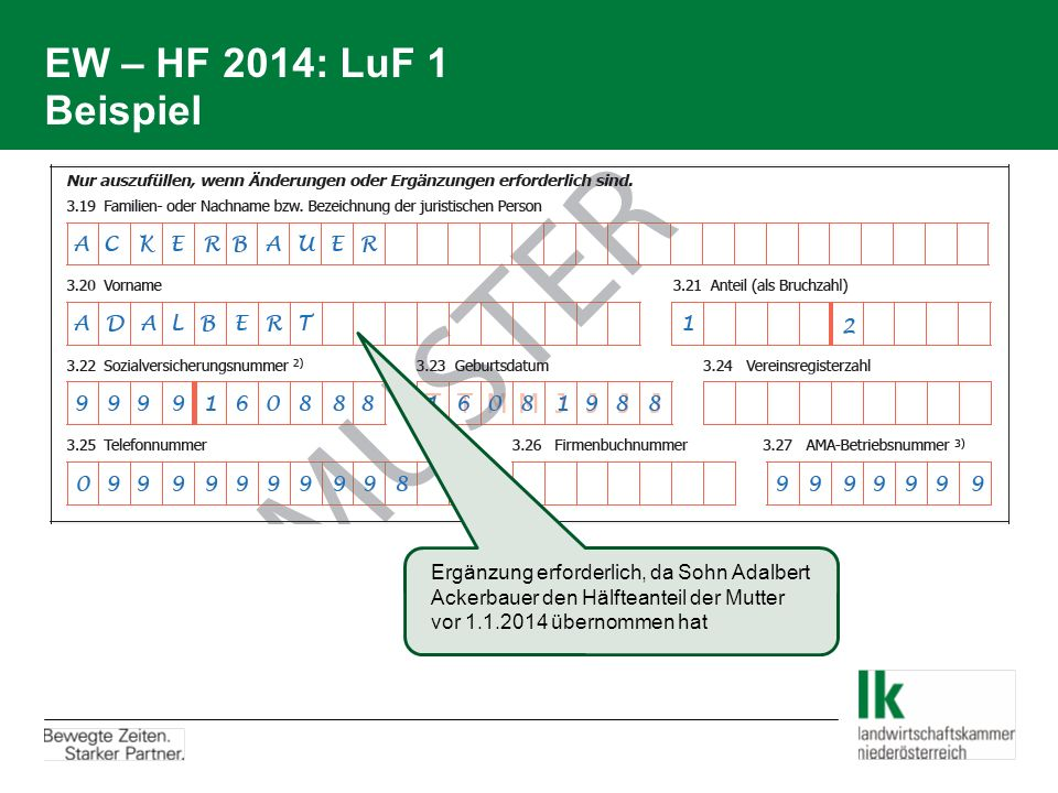 EW – HF 2014: LuF 1 Beispiel Ergänzung erforderlich, da Sohn Adalbert Ackerbauer den Hälfteanteil der Mutter vor 1.1.2014 übernommen hat.