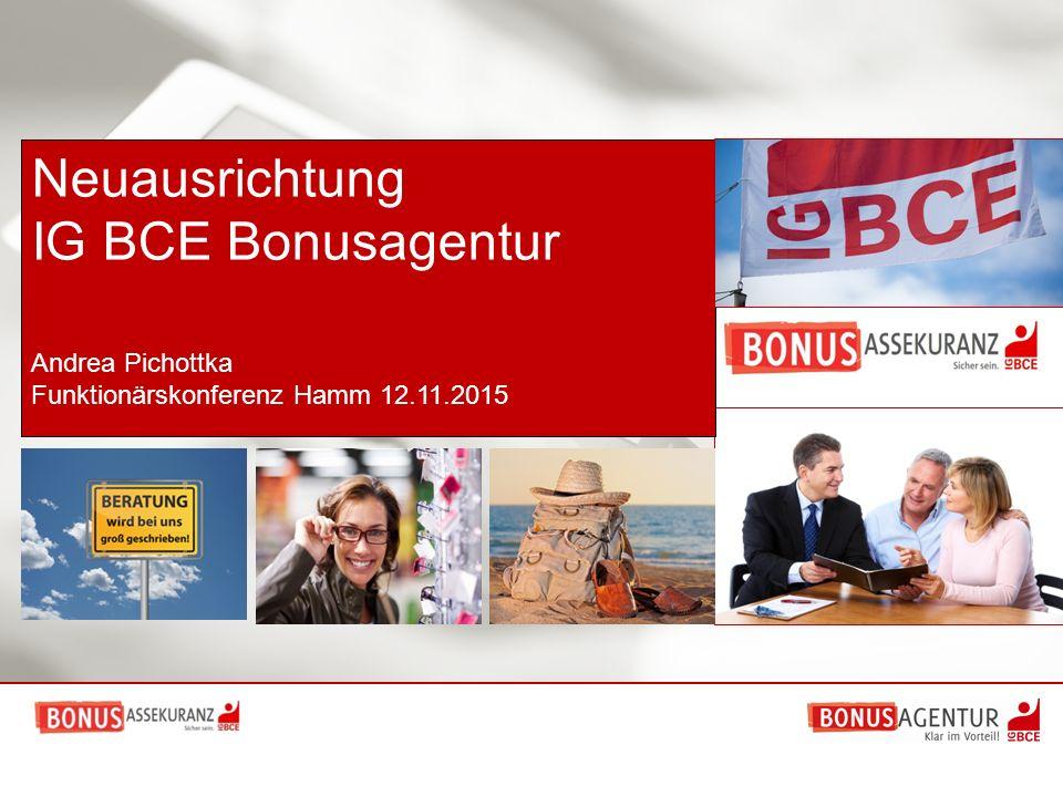 Neuausrichtung IG BCE Bonusagentur Andrea Pichottka