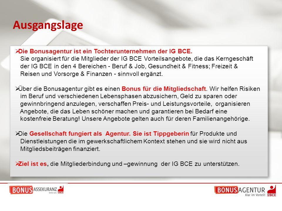 Ausgangslage Die Bonusagentur ist ein Tochterunternehmen der IG BCE.