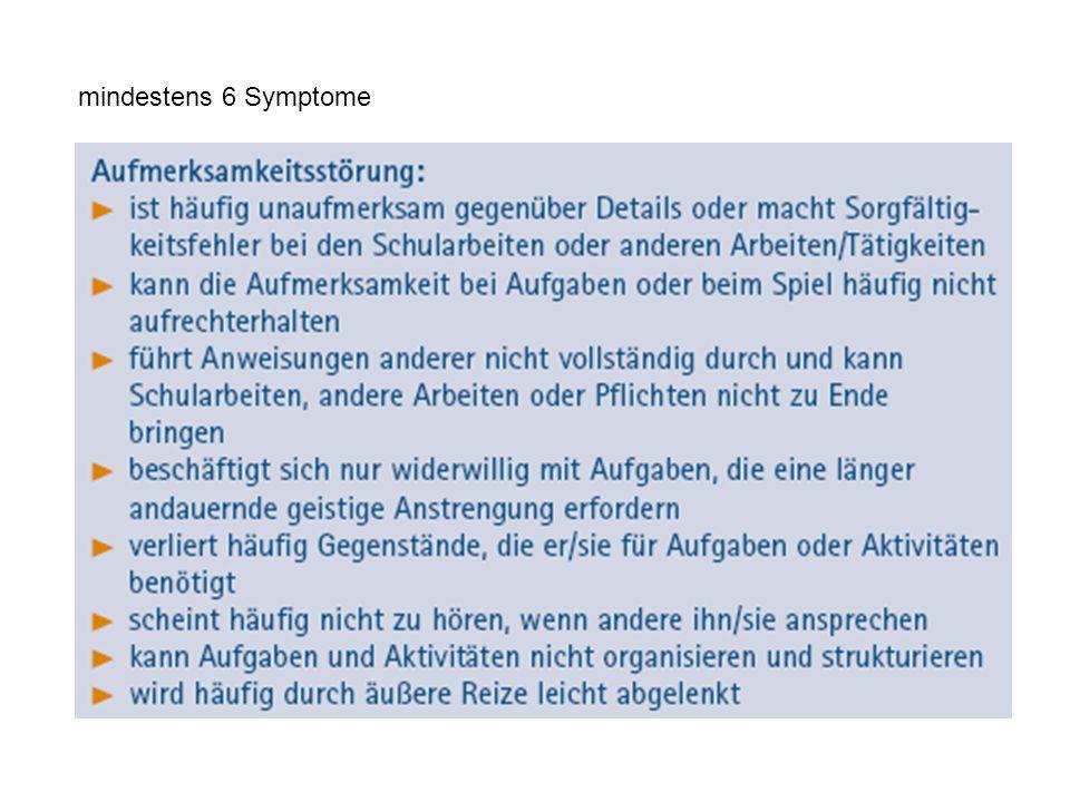 mindestens 6 Symptome