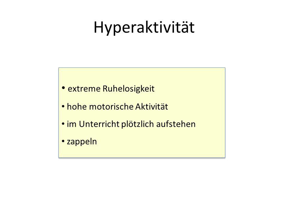 Hyperaktivität extreme Ruhelosigkeit hohe motorische Aktivität
