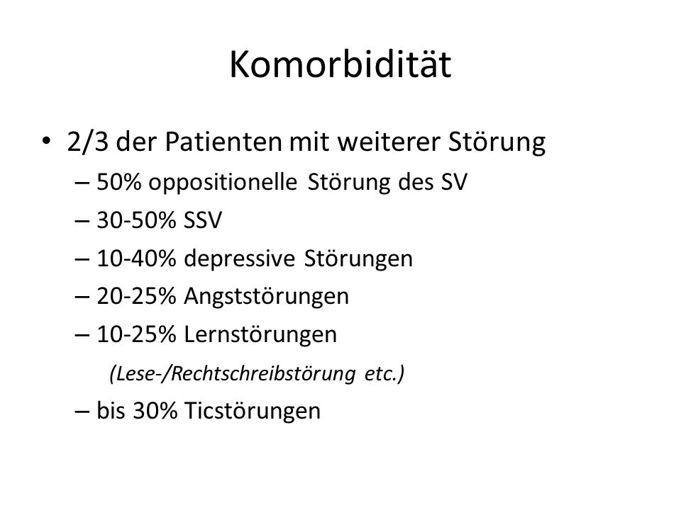 Komorbidität 2/3 der Patienten mit weiterer Störung