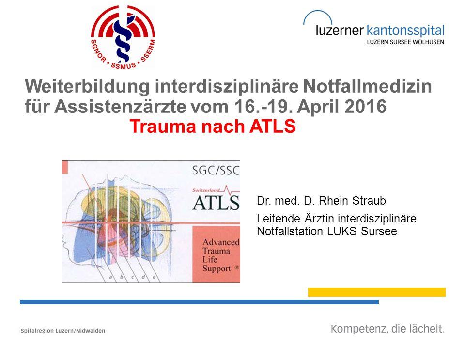 Weiterbildung interdisziplinäre Notfallmedizin für Assistenzärzte vom 16.-19. April 2016 Trauma nach ATLS