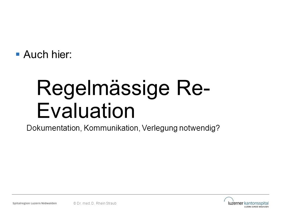 Regelmässige Re- Evaluation