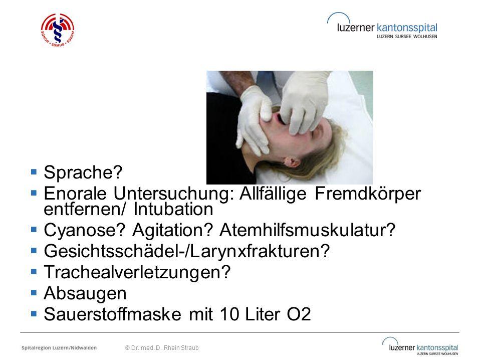 Enorale Untersuchung: Allfällige Fremdkörper entfernen/ Intubation