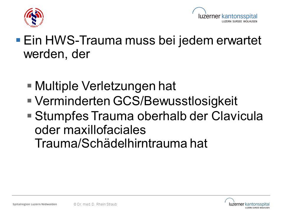 Ein HWS-Trauma muss bei jedem erwartet werden, der