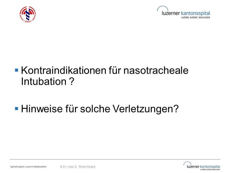 Kontraindikationen für nasotracheale Intubation