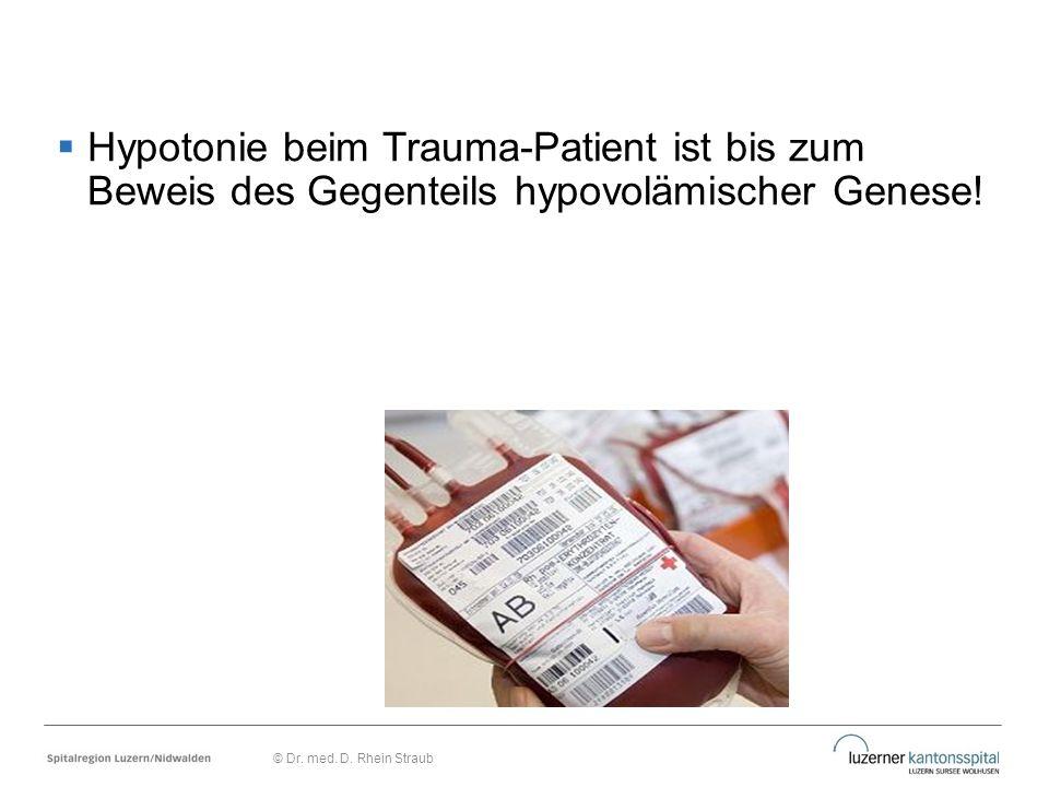 Hypotonie beim Trauma-Patient ist bis zum Beweis des Gegenteils hypovolämischer Genese!
