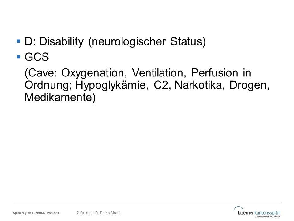 D: Disability (neurologischer Status) GCS